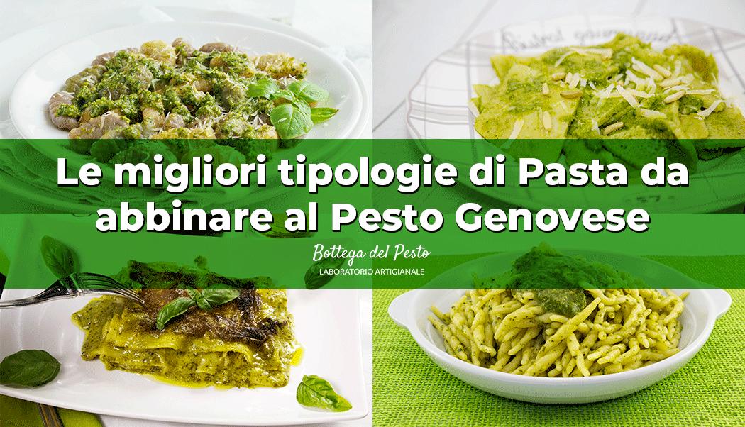 Le migliori tipologie di pasta da abbinare al Pesto Genovese